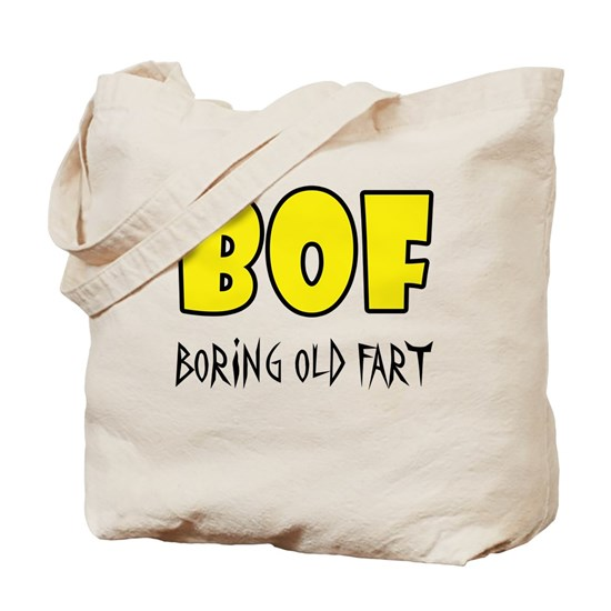 Boring Old Fart Tote Bag By Fair Trade Community Cafepress