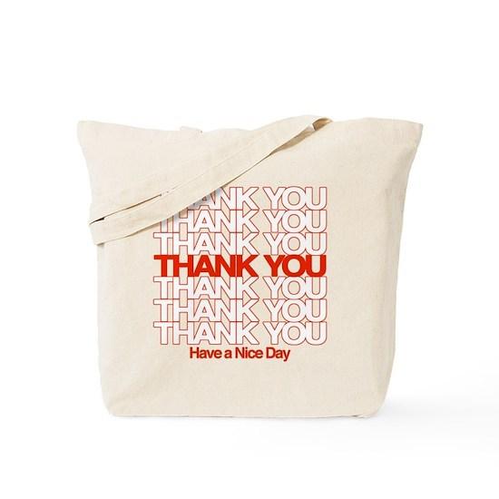 0fc88b8f0 Thank You Have A Nice Day Tote Bag by T-Shirts by IrregulariTeez ...