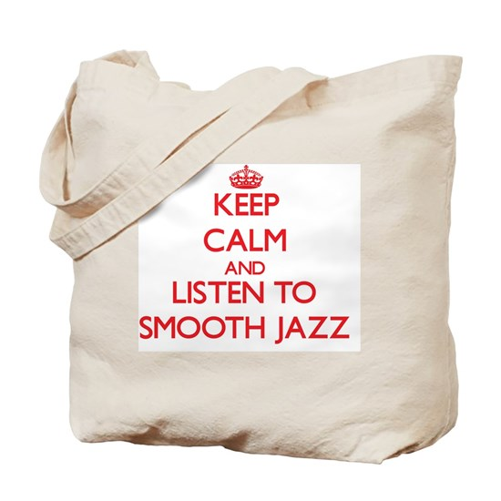 Keep calm and listen to SMOOTH JAZZ