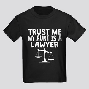 Trust Me My Aunt Is A Lawyer T-Shirt