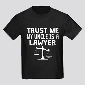 Trust Me My Uncle Is A Lawyer T-Shirt