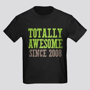 Totally Awesome Since 2008 Kids Dark T-Shirt