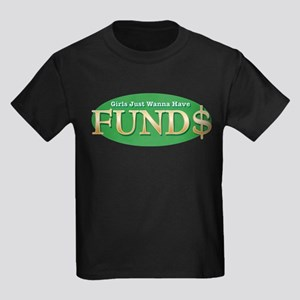 Girls Just Wanna Have FUND$ Kids Dark T-Shirt