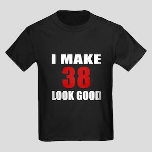 I Make 38 Look Good Kids Dark T-Shirt