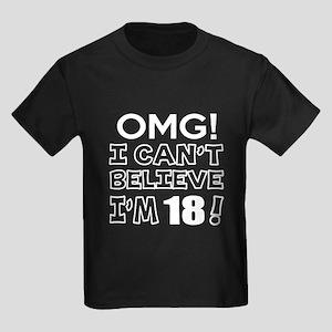 Omg I Can Not Believe I Am 18 Kids Dark T-Shirt