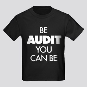 Be Audit You Can Be Kids Dark T-Shirt