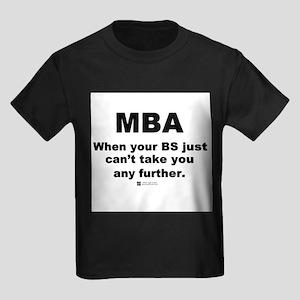 MBA, not BS - Ash Grey T-Shirt
