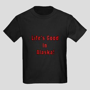 LIFE'S GOOD IN ALASKA Kids Dark T-Shirt