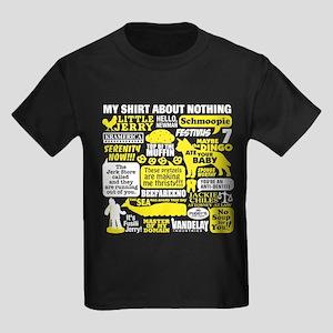 Shirt About Nothing Kids Dark T-Shirt