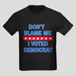 DONT BLAME ME DEMOCRAT Kids Dark T-Shirt