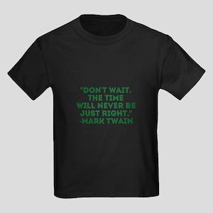 Mark Twain-Don't Wait T-Shirt