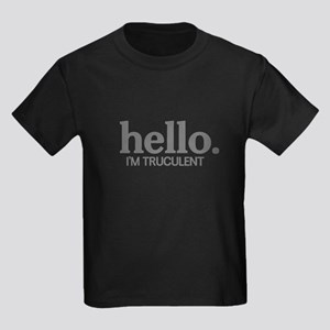 Hello I'm truculent Kids Dark T-Shirt