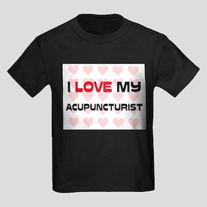 I Love My Acupuncturist Kids Dark T-Shirt