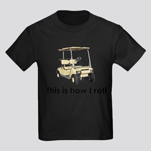 this is how i roll Kids Dark T-Shirt