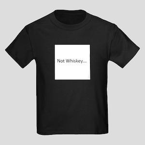 Not Whiskey Kids Dark T-Shirt