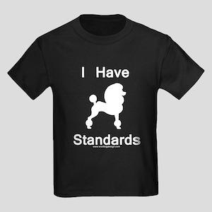 Poodle - I Have Standards Kids Dark T-Shirt