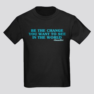 Be The Change You Want Kids Dark T-Shirt