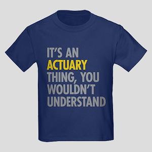 Its An Actuary Thing Kids Dark T-Shirt