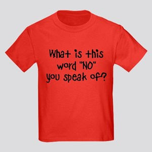 What is this word NO Kids Dark T-Shirt