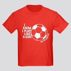 I Know I Play Like A Girl Kids Dark T-Shirt