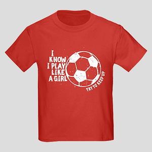178f5618467 I Know I Play Like A Girl Kids Dark T-Shirt