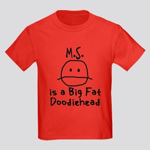 MS is... T-Shirt