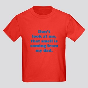 That Smell Is Coming From My Dad Kids Dark T-Shirt
