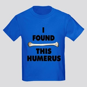 I Found This Humerus Kids Dark T-Shirt