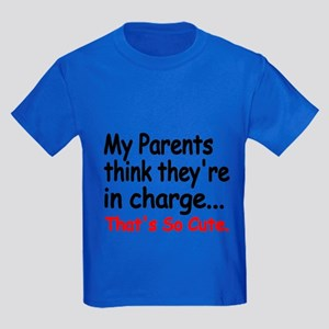 My Parents Think Theyre In Charge T-Shirt