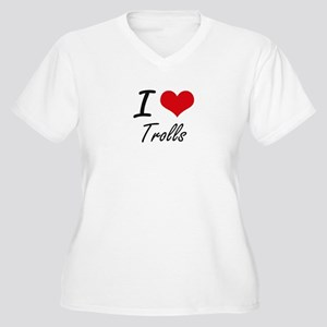 I love Trolls Plus Size T-Shirt