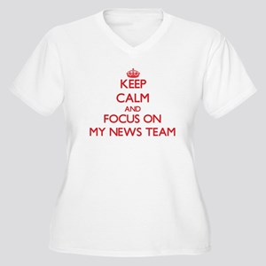 Keep Calm and focus on My News Team Plus Size T-Sh