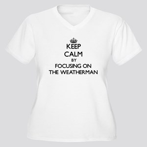 Keep Calm by focusing on The Wea Plus Size T-Shirt