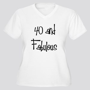 1607bf9a Forty And Fabulous Women's Plus Size T-Shirts - CafePress