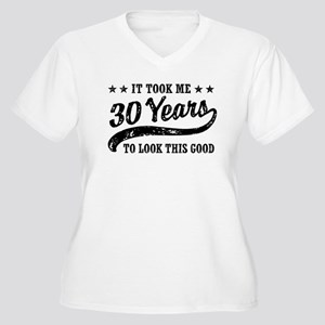 10daceeea Funny 30th Birthday Women's Plus Size V-Neck T-Shi