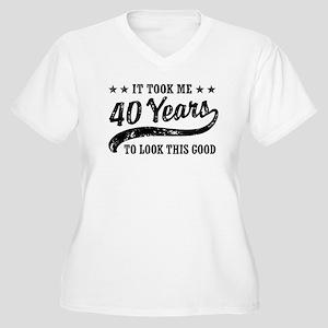 9d62d27eca Funny 40th Birthday Women's Plus Size V-Neck T-Shi