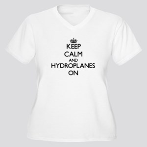 Keep Calm and Hydroplanes ON Plus Size T-Shirt