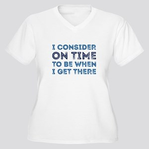 I Consider On Time Women's Plus Size V-Neck T-Shir