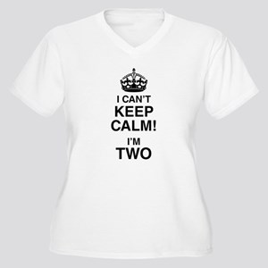 I Can't Keep Calm I'm Two Plus Size T-Shirt