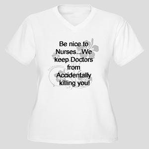 2-be nice to nurses copy Plus Size T-Shirt