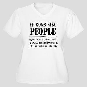 If Guns Kill People Plus Size T-Shirt
