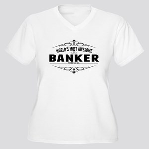Worlds Most Awesome Banker Plus Size T-Shirt