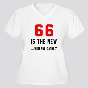 66 Is The New Wha Women's Plus Size V-Neck T-Shirt
