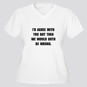 Both Be Wrong Women's Plus Size V-Neck T-Shirt