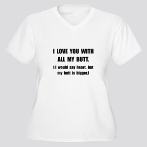 Love You With Butt Women's Plus Size V-Neck T-Shir