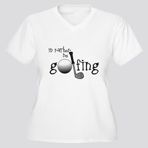 Id Rather Be Golfing Plus Size T-Shirt