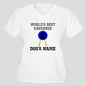 Worlds Best Havanese (Custom) Plus Size T-Shirt