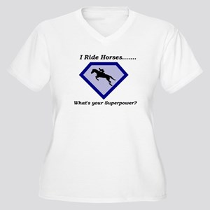 I Ride Horses...What's your Superpower Plus Size T