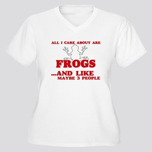 All I care about are Frogs Plus Size T-Shirt