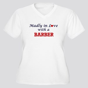 Madly in love with a Barber Plus Size T-Shirt