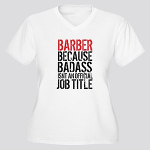Badass Barber Plus Size T-Shirt